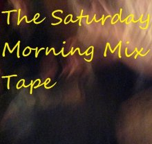 The Saturday Morning Mix Tape